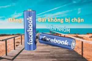 đăng bài không bị chặn trên nhóm facebook